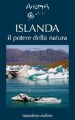 ISLANDA il potere della natura