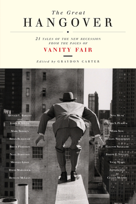 The Great Hangover: 21 Tales of the New Recession from the Pages of Vanity Fair
