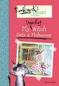 Rumblewick's Diary #4: My Unwilling Witch Gets a Makeover: My Unwilling Witch Gets a Makeover
