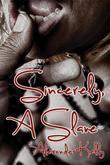 Sincerely, A Slave