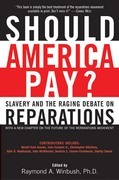 Should America Pay?: Slavery and the Raging Debate on Reparations