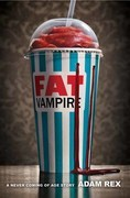 Fat Vampire: A Never-Coming-of-Age Story