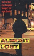 Beatrice Sparks - Almost Lost: The True Story of an Anonymous Teenager's Life on the Streets