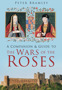 A Companion & Guide to the Wars of the Roses