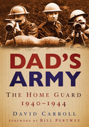 Dad's Army: The Home Guard 1940-1944