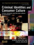 Criminal Identities Consumer Culture: Crime, Exclusion and the New Culture of Narcissm