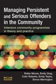 Managing Persistent Serious Offenders in the Community