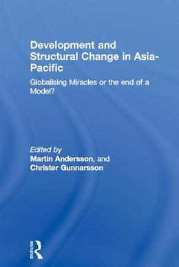 Development and Structural Change in Asia-Pacific: Globalising Miracles or the End of a Model?
