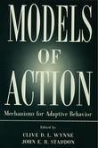 Models of Action: Mechanisms for Adaptive Behavior