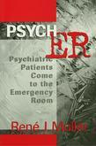 Psych ER: Psychiatric Patients Come to the Emergency Room