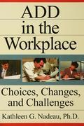 Add in the Workplace: Choices, Changes, and Challenges