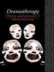 Dramatherapy: Theory and Practice 2