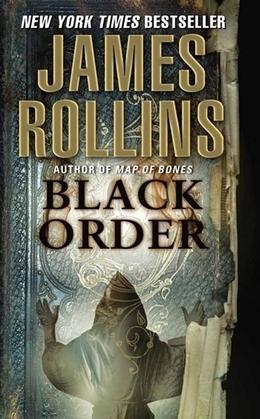 Black Order: A Sigma Force Novel