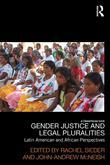 Gender Justice and Legal Pluralities: Latin American and African Perspectives