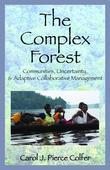 "The Complex Forest: ""Communities, Uncertainty, and Adaptive Collaborative Management"""