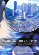 Financing Urban Shelter: Global Report on Human Settlements 2005