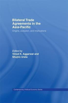 Bilateral Trade Agreements in the Asia-Pacific: Origins, Evolution, and Implications