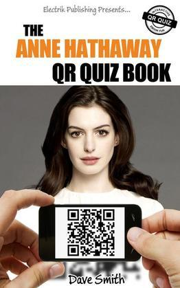 The Anne Hathaway QR Quiz Book