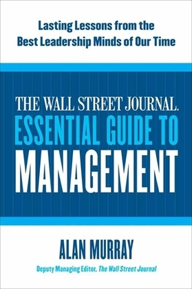 The Wall Street Journal Essential Guide to Management