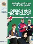 Meeting the Needs of Your Most Able Pupils in Design and Technology
