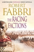 The Racing Factions: A Crossroads Brotherhood Novella from the bestselling author of the VESPASIAN series