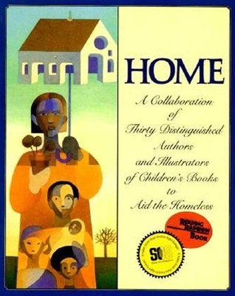 Home: A Collaboration of Thirty Authors & Illustrators