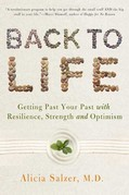 Back to Life: Getting Past Your Past with Resilience, Strength, and Optimism