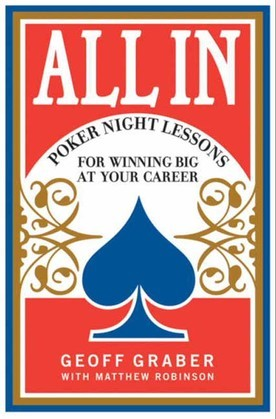All In: Poker Night Lessons for Winning Big at Your Career