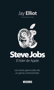 Steve Jobs. Líder de Apple. Lecciones gerenciales de un genio controvertido