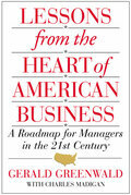 Lessons from the Heart of American Business: A Roadmap for Managers in the 21st Century