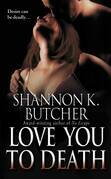 Shannon K. Butcher - Love You to Death