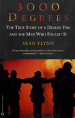 3000 Degrees: The True Story of a Deadly Fire and the Men Who Fought It
