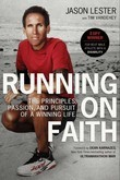 Running on Faith: The Principles, Passion, and Pursuit of a Winning Life