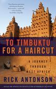 To Timbuktu for a Haircut: A Journey through West Africa