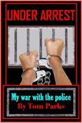 Under Arrest : My War With The Police