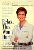 Relax, This Won't Hurt: Painless Answers to Women's Most Pressing Health Questions
