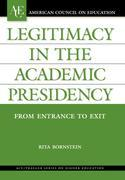 Legitimacy in the Academic Presidency: From Entrance to Exit
