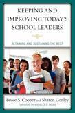 Keeping and Improving Today's School Leaders: Retaining and Sustaining the Best