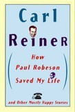 How Paul Robeson Saved My Life and Other Stories