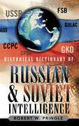 Historical Dictionary of Russian and Soviet Intelligence
