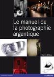 Le manuel de la photographie argentique