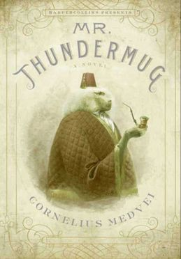 Mr. Thundermug: A Novel