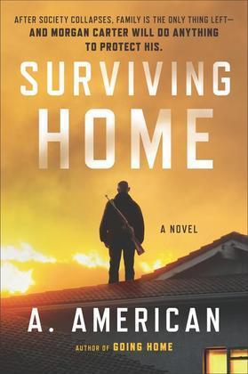 Surviving Home: A Novel