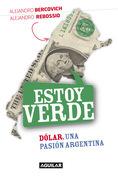 Estoy verde (Dólar. Una pasión argentina)