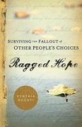 Ragged Hope: Surviving the Fallout of Other People's Choices