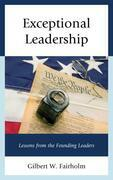 Exceptional Leadership: Lessons from the Founding Leaders