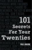 101 Secrets For Your Twenties: Stuff You Need to Know About Relationships, Work, and Faith in Your Grown  Up Life