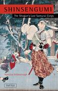 Shinsengumi: The Shogun's Last Samurai Corps: The Shogun's Last Samurai Corps