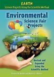 Environmental Science Fair Projects, Revised and Expanded Using the Scientific Method