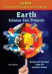 Earth Science Fair Projects, Revised and Expanded Using the Scientific Method